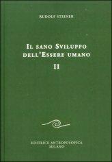 Il Sano Sviluppo dell'Essere Umano - Vol. II