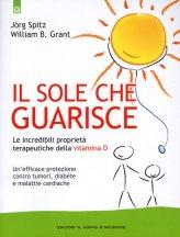 Il Sole che Guarisce - Le incredibili Proprietà Terapeutiche della Vitamina D - Libro