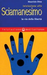 Iniziazione allo Sciamanesimo - Libro