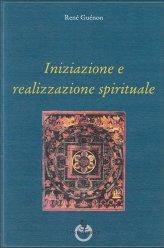 Iniziazione e Realizzazione Spirituale - Libro