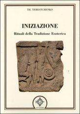 Iniziazione - Rituali della Tradizione Esoterica