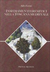 Insediamenti Eremitici nella Toscana Medievale