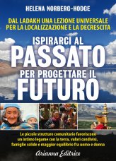 Ispirarci al Passato per Progettare il Futuro - Dal Ladakh una lezione universale per la Localizzazione e la Decrescita - Libro