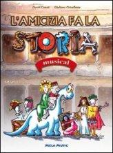 L'Amicizia fa la Storia - Musical + CD