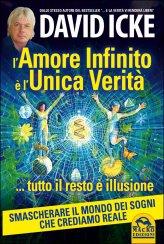 L'Amore Infinito è l'Unica Verità Tutto il Resto è Illusione