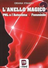 L'Anello Magico 2 - Pnl e l'Autostima Femminile - Libro
