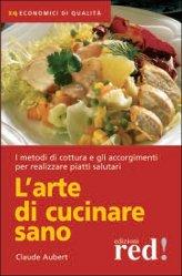 L'arte di Cucinare Sano