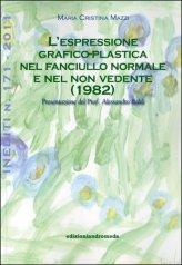 L'espressione Grafico-plastica nel Fanciullo Normale e nel non Vedente (1982)