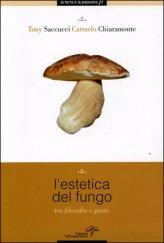 L'Estetica del Fungo