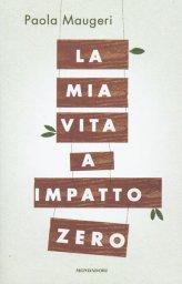 La mia Vita a Impatto Zero - Libro