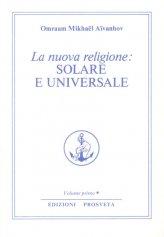 La Nuova Religione: Solare e Universale. Vol. 1 - Libro