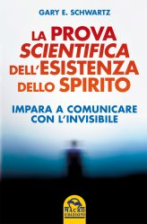 La Prova Scientifica dell'esistenza dello Spirito - Libro