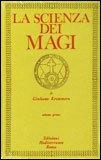 La Scienza dei Magi - Vol. 1