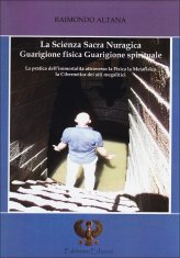 La Scienza Sacra Nuragica Guarigione Fisica Guarigione Spirituale
