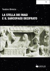 La Stella dei Magi e il Segreto del Sarcofago decifrato - Libro