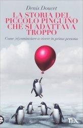 La Storia del Piccolo Pinguino che si Adattava Troppo - Libro