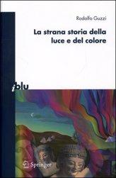 La Strana Storia della Luce e del Colore