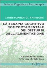 La Terapia Cognitivo Comportamentale dei Disturbi dell'Alimentazione