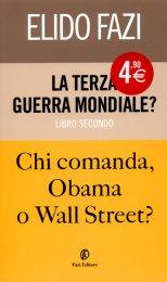 La Terza Guerra Mondiale? Chi Comanda Obama o Wall Street? Vol. 2 - Libro