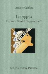 La Trappola - Il Vero Volto del Maggioritario - Libro