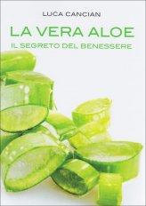 La Vera Aloe. Il segreto del benessere