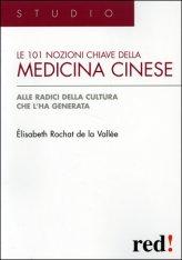Le Centouno Nozioni Chiave della Medicina Cinese