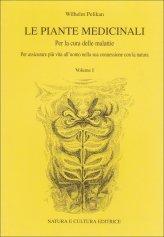 Le Piante Medicinali per la Cura delle Malattie - Vol.1 - Libro
