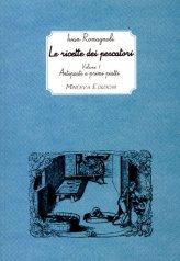 Le Ricette dei Pescatori Vol. 1: Antipasti e Primi Piatti.