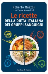 Le Ricette della Dieta Italiana dei Gruppi Sanguigni