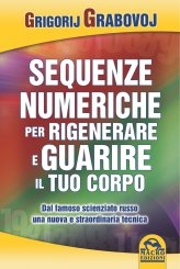 Le Sequenze Numeriche per Rigenerare e Guarire il Tuo Corpo - Libro