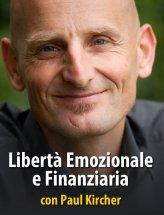 LIBERTA' EMOZIONALE E FINANZIARIA con Paul Kircher