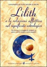 Lilith e Le Relazioni Affettive nel Significato Astrologico