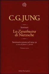 Lo «zarathustra» di Nietzsche. Seminario Tenuto nel 1934-39. Vol. 3