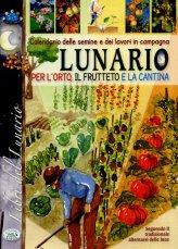 Lunario per l'Orto il Frutteto e la Cantina - Libro
