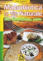 Macrobiotica la Via Naturale - Libro