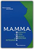 M.A.M.M.A. - Maternità e Attesa: Manuale di Medicina integratA