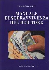 Manuale di Sopravvivenza del Debitore - Libro