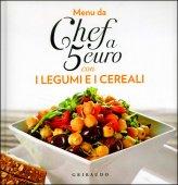 Menù da Chef a 5 Euro con i Legumi e i Cereali