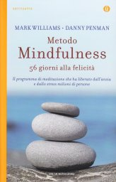 Metodo Mindfulness - 56 giorni alla felicità - Libro