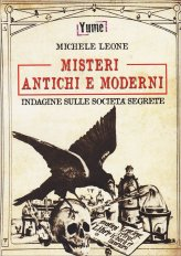 Misteri Antichi e Moderni - Indagine sulle Società Segrete