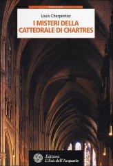 I Misteri della Cattedrale di Chartres