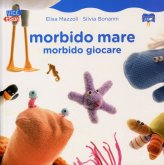 Morbido Mare - Morbido Giocare - Libro