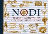 Nodi di Mare, Montagna e per Legare Preziosi Gioielli - Libro