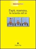 Papà, Mamma, la Scuola ed Io