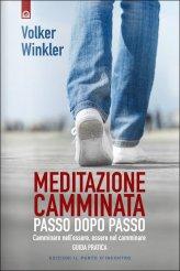 Meditazione Camminata: Passo dopo Passo