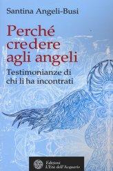 Perché Credere agli Angeli - Libro
