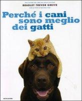 Perché i Cani Sono Meglio dei Gatti