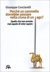 Perché un Cammello Dovrebbe Passare nella Cruna di un Ago? - Libro