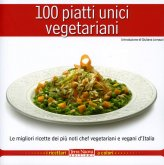100 Piatti Unici Vegetariani - Libro