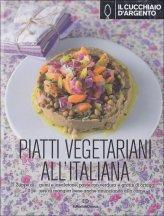 Piatti Vegetariani all'Italiana